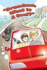 Grandma, What Is A Soul?, Herrick Ph.D., Rev. Karen E., Good Book