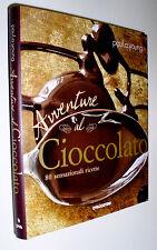 Avventure al cioccolato : 80 sensazionali ricette / Paul A. Young