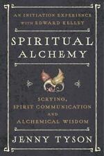 Spiritual Alchemy : Scrying, Spirit Communication, and Alchemical Wisdom by Dona