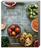 Canning in the Modern Kitchen Over 100 Recipes Canning and Cooking Fruits,Veg...