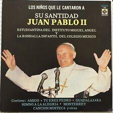 LOS NIÑOS QUE LE CANTARON A SU SANTIDAD JUAN PABLO II MEXICAN LP RONDALLA