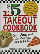 THE $5 TAKEOUT COOKBOOK New AT HOME Recipes PIZZA Chinese MEXICAN Thai CHEAP