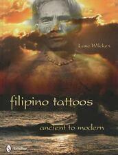 Filipino Tattoos Ancient To Modern: By Lane Wilcken