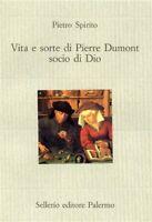 Vita e sorte di Pierre Dumont, socio di DioSpirito pietrosellerio divano nuovo