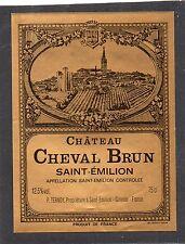 SAINT EMILION GC ETIQUETTE  CHATEAU CHEVAL BRUN NON MILLESIMEE §18/04/17§
