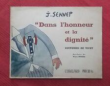 GUERRE 1939-1945 VICHY CARICATURES J. SENNEP DANS L'HONNEUR ET LA DIGNITE (ILL.)