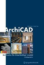 ArchiCAD: Best Practice: The Virtual BuildingTM Revealed by Martens, Bob, Peter