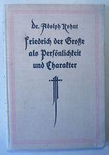 Adolph KOHUT: FRIEDRICH DER GROSSE ALS PERSÖNLICHKEIT UND CHARAKTER, EA 1912