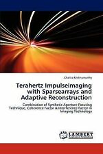 Terahertz Impulseimaging with Sparsearrays and Adaptive Reconstruction: Combinat