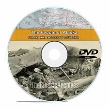 Alaska AK, People, Cities, & Towns, History and Genealogy 62 books DVD CD V93