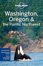 Travel Guide: Lonely Planet - Washington, Oregon and the Pacific Northwest by...