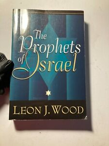 The Prophets of Israel by Leon J. Wood (1998, Trade Paperback)