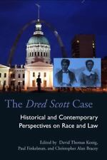 The Dred Scott Case: Historical and Contemporary Perspectives on Race and Law (P