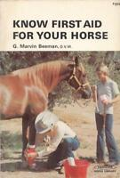 Know First Aid For Your Horse by Marvin Beeman DVM Farnam Library