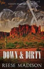 Colson Brothers: Down and Dirty by Reese Madison (2015, Paperback)