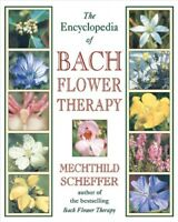 Encyclopedia of Bach Flower Therapy, Paperback by Scheffer, Mechthild, Brand ...