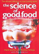 The Science of Good Food: The Ultimate Reference on How Cooking Works, Handel, A
