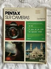 How to select & use Pentax Slr Cameras 1977 Book by Carl Shipman