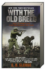 With The Old Breed by E B Sledge (mm paperback, 2007) WWll Peleliu and Okinawama