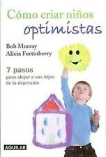 Como criar ninos optimistas (Raising an Optimistic Child: A Proven Plan for