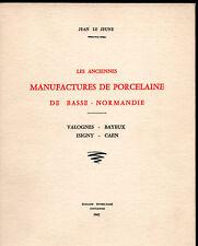 LES ANCIENNES MANUFACTURES DE PORCELAINE DE BASSE NORMANDIE. JEAN LE JEUNE