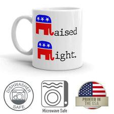 Raised Right. Republican Political Conservative 11oz Novelty Coffee Mug