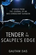 Tender is the Scalpel's Edge: Stories from the Journal of an NHS Consultant Surg