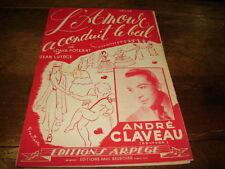 ANDRE CLAVEAU - L'amour a conduit le bal - PARTITION !!