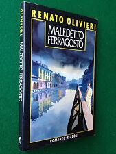 Renato OLIVIERI - MALEDETTO FERRAGOSTO ,  1° Ed. Rizzoli (1988)