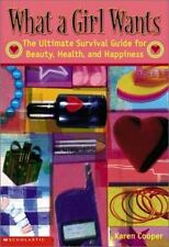 What a Girl Wants: The Ultimate Survival Guide for Beauty, Health, and Happine..