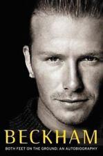 Beckham : Both Feet on the Ground by Tom Watt and David Beckham (2003,...