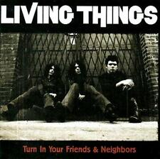 LIVING THINGS - Turn In Your Friends And Neighbors (CD 2002) USA EXC Indie Punk