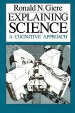 Explaining Science: A Cognitive Approach (Paperback or Softback)