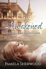 Awakened and Other Enchanted Tales (Paperback or Softback)
