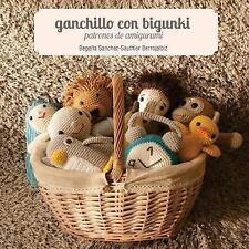Ganchillo con Bigunki. Patrones de Amigurumi: By Sanchez-Sauthier Berrojalbiz...