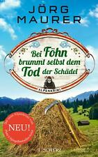 Bei Föhn brummt selbst dem Tod der Schädel von Jörg Maurer (2021, Taschenbuch)