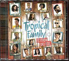 TROPICAL FAMILY - ALBUM 2013 EDITION DELUXE BONUS - CD ALBUM NEUF ET SOUS CELLO