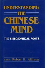Understanding the Chinese Mind: The Philosophical Roots by Robert E. Allinson (H