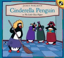 Cinderella Penguin, or, The Little Glass Flipper by Janet Perlman