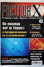 FACTEUR X n°42; Du nouveau sur le titanic/ Triangles noires de Belgique/ Chiroma