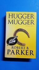 Robert B. Parker Signed  HUGGER MUGGER 1st Edition 2000