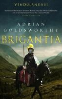 Brigantia, Hardcover by Goldsworthy, Adrian, Brand New, Free P&P in the UK