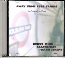 (CX384) Bongo Mike & Frank Jeremy, Away From Tube Trains - DJ CD