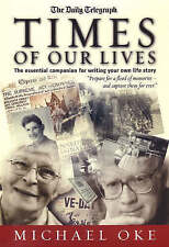 Times of Our Lives: The Essential Companion for Writing Your Own Life Story, Mic