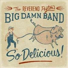 so Delicious 0016351630322 by Reverend Peyton's Big Damn Band CD