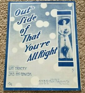 Rare 1910 OUT SIDE OF THAT YOU'RE ALL RIGHT Wm Tracey AILEEN STANLEY Sheet Music