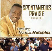 Norman Hutchins - Spontaneous Praise, Vol. 1 [New CD]