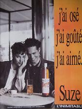 PUBLICITÉ DE PRESSE 1989 SUZE J'AI OSÉ J'AI GOUTÉ J'AI AIMÉ - ADVERTISING