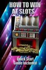 How to Win at Slots : Take Home Money by Jak Martin (2013, Paperback)