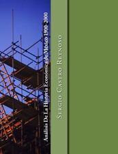 Analisis de la Historia Economica de Mexico 1900-2000 by Sergio Castro...